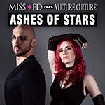 Miss FD - Ashes of Stars (feat. Vulture Culture)