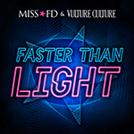 Miss FD & Vulture Culture - Faster Than Light - Electronic Dance Music - Cover Artwork